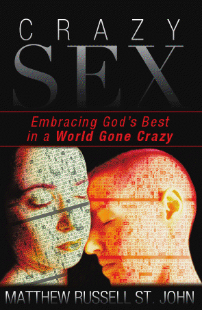 Crazy Sex Book Cover. (c) Copyright Matthew R. St. John. Used with Permission.